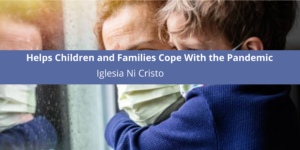 Iglesia Ni Cristo Helps Children and Families Cope With the Pandemic